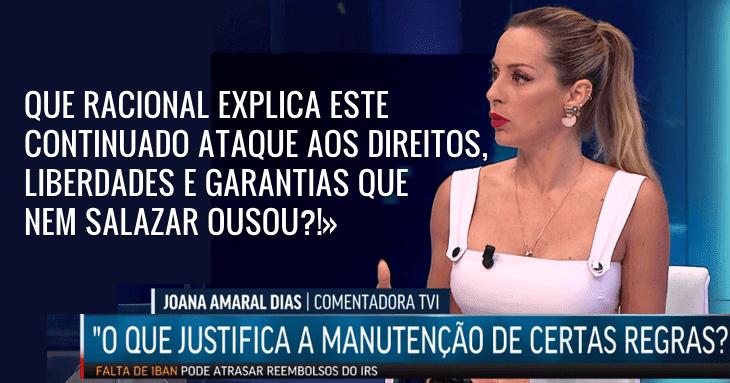 «Nem Salazar teve este poder em Portugal» Joana Amaral Dias