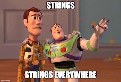 Slide: Woody and Buzz meme - strings! strings everywhere!