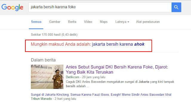 """Emejing! Searching di Google """"Jakarta Bersih Karena Foke"""" Munculnya, """"Jakarta bersih karena Ahok"""""""