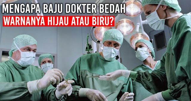 Mengapa Baju Dokter Bedah Warnanya Hijau atau biru?