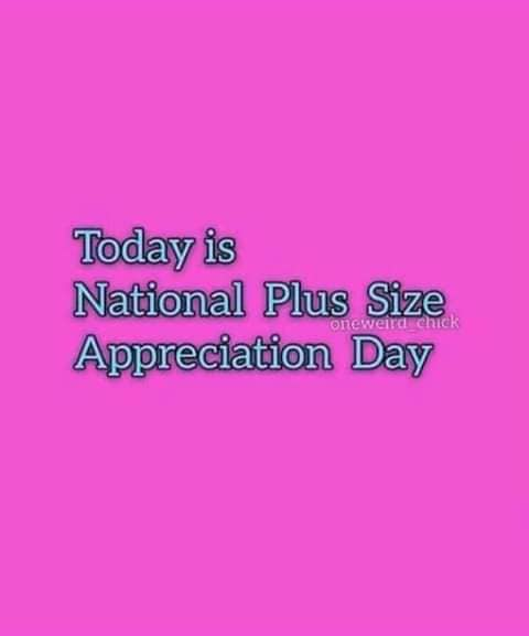 National Plus Size Appreciation Day Wishes Awesome Images, Pictures, Photos, Wallpapers