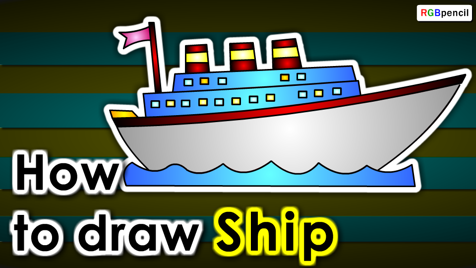 How To Draw Ship For Kids Draw Ship Step By Step Ship Easy