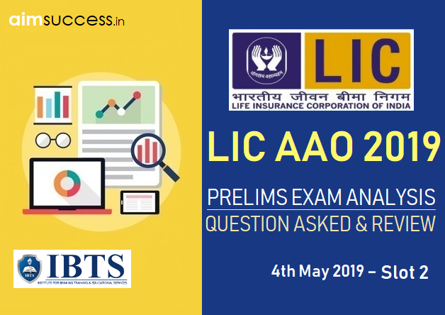 LIC AAO Prelims Exam Analysis & Questions Asked 4th May 2019 – Slots 2