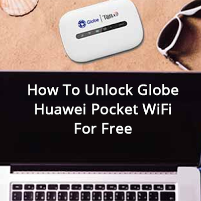 How To Unlock/Openline Globe Huawei Pocket WiFi For Free