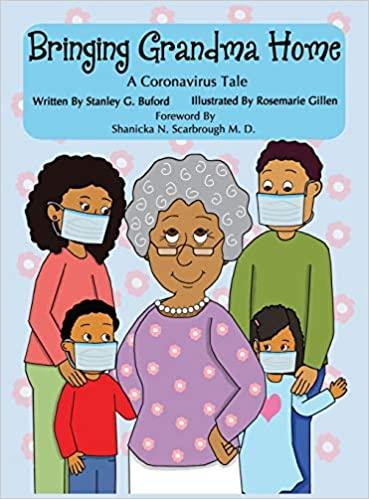 Bringing Grandma Home A Coronavirus Tale by Stanley G Buford