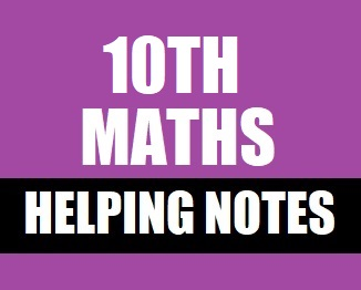 10th Class Mathematics Helping Notes in PDF