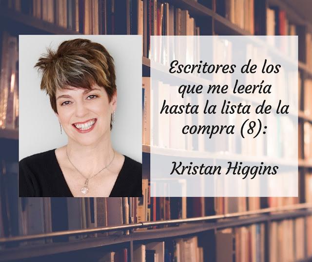 Escritoras de las que me leería hasta la lista de la compra (VIII): Kristan Higgins