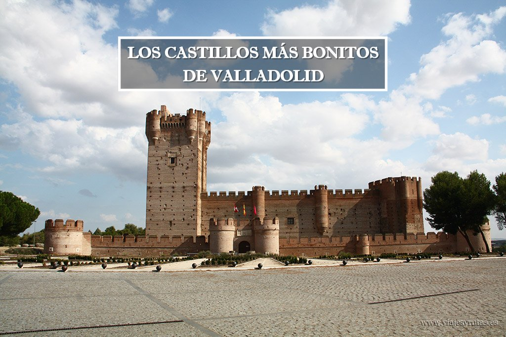 Los Castillos más bonitos de Valladolid