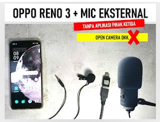 Cara Menggunakan Mic Eksternal di Aplikasi Kamera Bawaan Oppo Reno 3