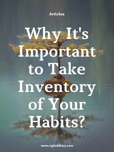 Why It's Important to Take Inventory of Your Habits?