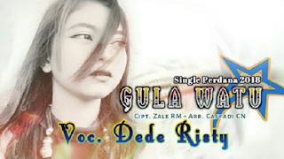 Lirik Lagu Gula Watu - Dede Risty