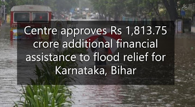 Centre approves Rs 1,813.75 crore additional financial assistance to flood relief for Karnataka, Bihar
