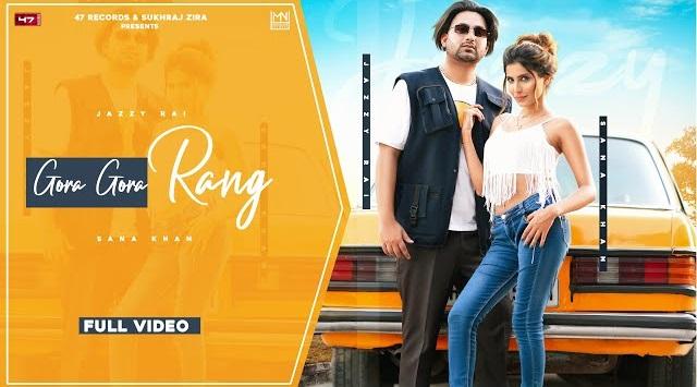 Gora Gora Rang Lyrics - Jazzy Rai