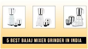Top 5 Best Bajaj Mixer Grinder Under 3000 In India.