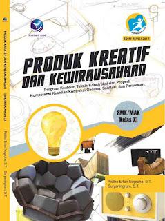 Produk Kreatif Dan Kewirausahaan Program Keahlian Teknik Konstruksi dan Propertu Kompetensi Keahlian Kontruksi Gedung, Sanitasi, dan Perawatan SMK/MAK Kelas XI