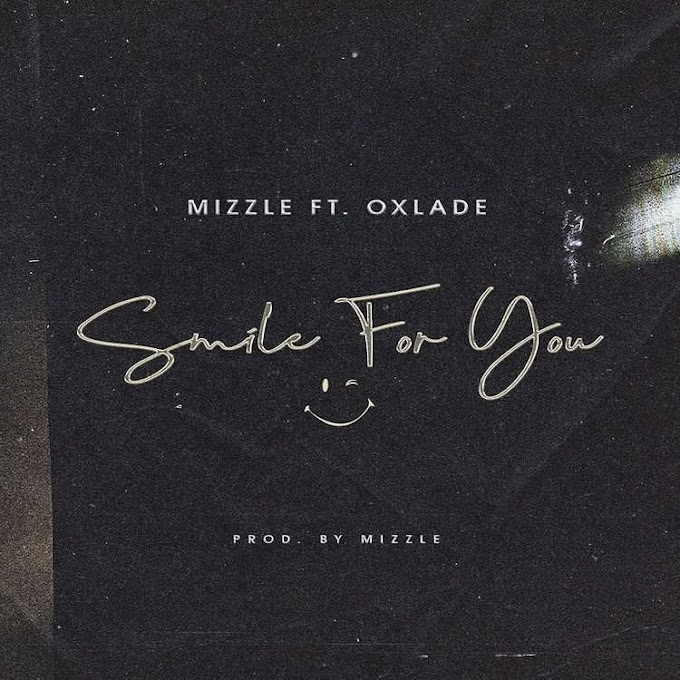 MP3 DOWNLOAD: Mizzle – Smile For You ft Oxlade