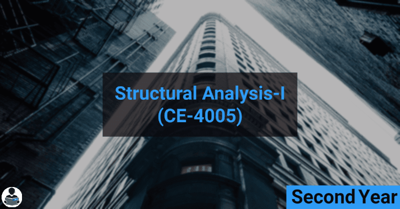 Structural Analysis-I (CE-4005) RGPV notes CBGS Bachelor of engineering