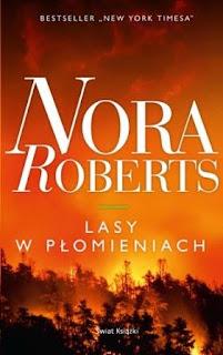 """""""Lasy w płomieniach"""" Nora Roberts"""