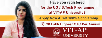 Have you registered for the UG / B.Tech Programme at VIT-AP University