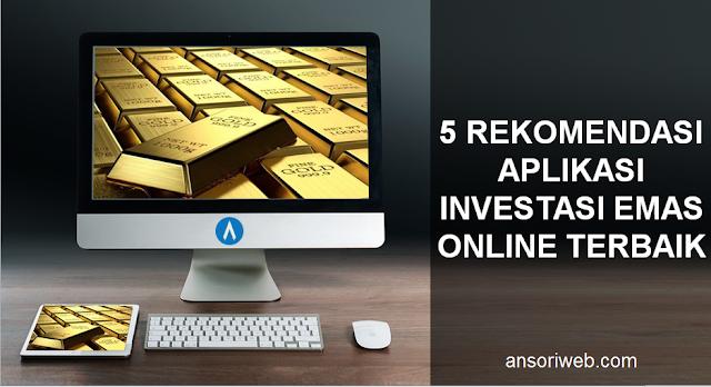 5 Rekomendasi Aplikasi Investasi Emas Online Terbaik