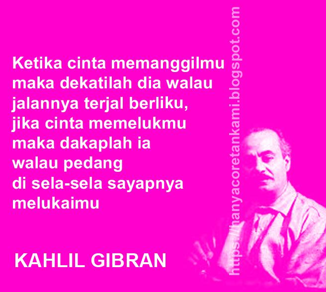 KAHLIL GIBRAN DALAM KATA BIJAK DAN KATA CINTA   Kata   Puisi   Pantun Hanyacoretankami.blogspot.com