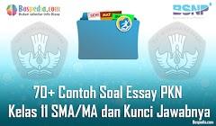 Lengkap - 70+ Contoh Soal Essay PKN Kelas 11 SMA/MA dan Kunci Jawabnya Terbaru