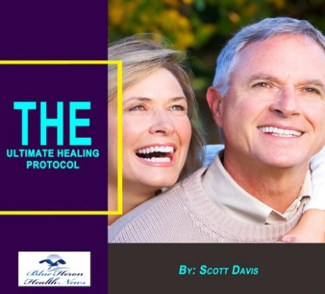 The Ultimate Healing Protocol reviews by Scott Davis, Blue Heron Health News The Ultimate Healing Protocol program PDF BOOK DOWNLOAD
