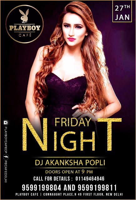 The Play Boy Cafe Presents Friday Night With DJ Akanksha Popli