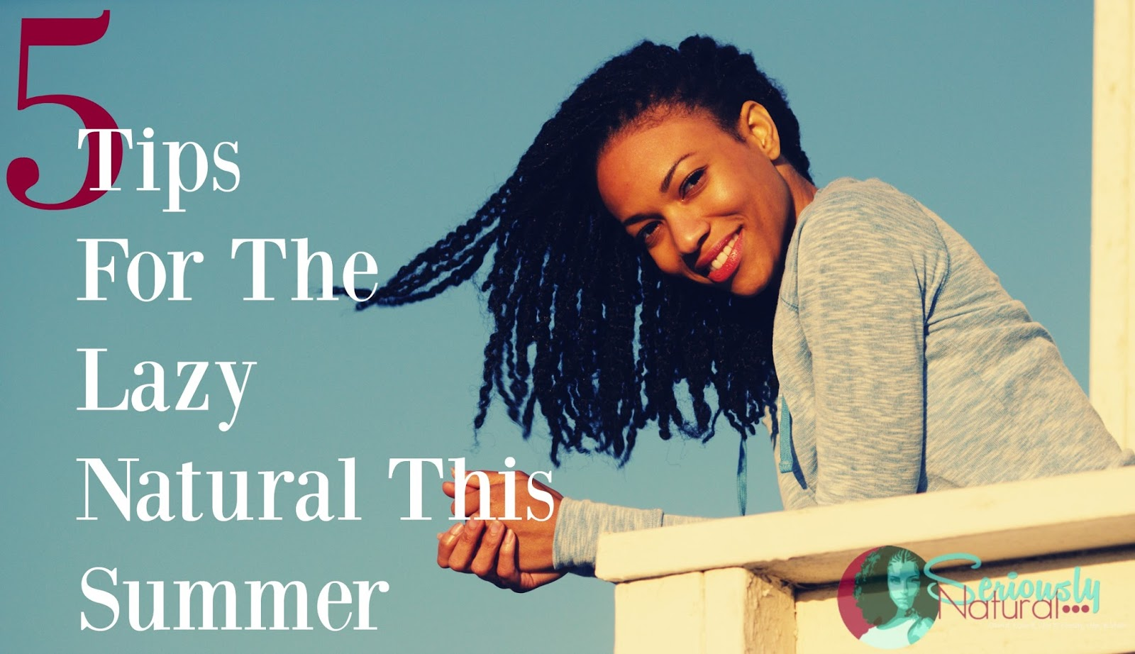 5 Tips For The Lazy Natural This Summer