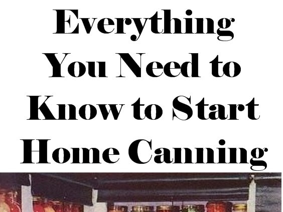 Everything You Need to Know to Start Home Canning