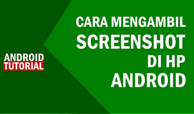 Cara Mengambil Screenshot pada Perangkat Android