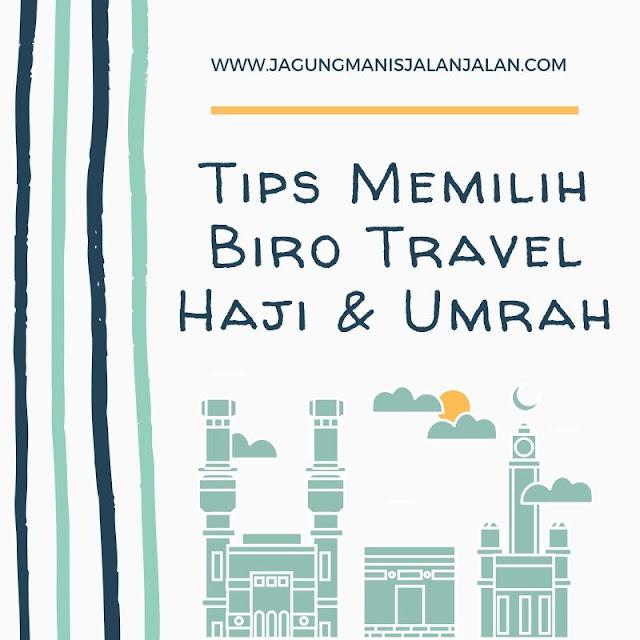 Tips Memilih Biro Travel Haji dan Umrah