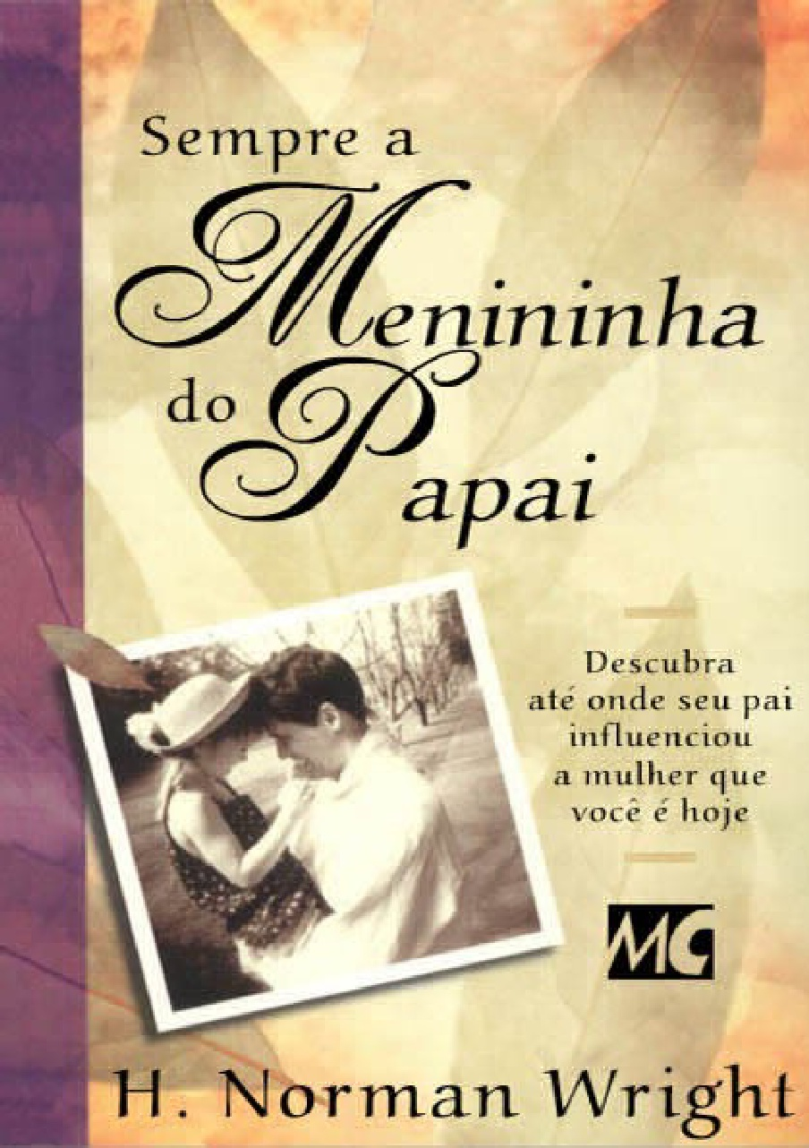 H. Norman Wright-Sempre a Menininha Do Papai-
