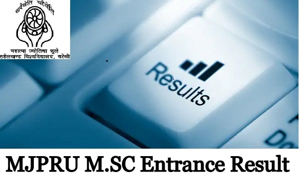 MJPRU Entrance Exam Result 2019 Declared for B. El. ed. LLM M. Ed. M. Sc Selected list