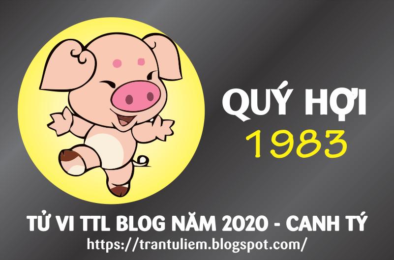 TỬ VI TUỔI QUÝ HợI 1983 NĂM 2020