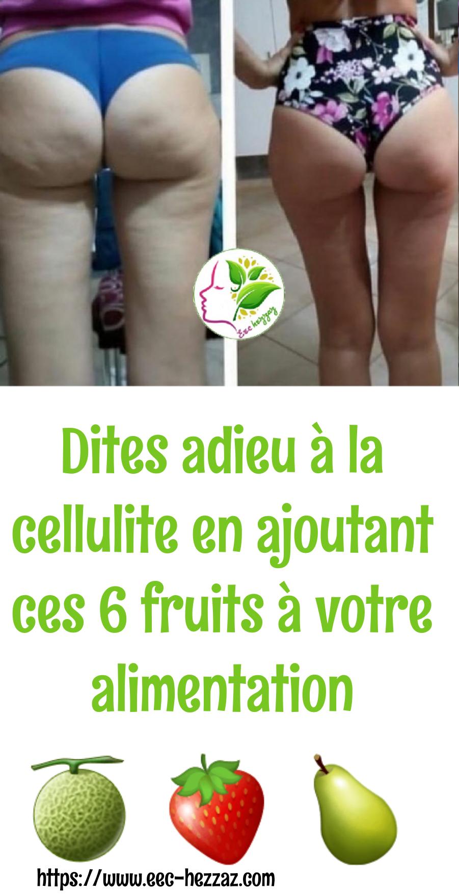 Dites adieu à la cellulite en ajoutant ces 6 fruits à votre alimentation