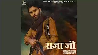 Checkout new punjabi song Raja ji lyrics penned and sung by Deep Chahal