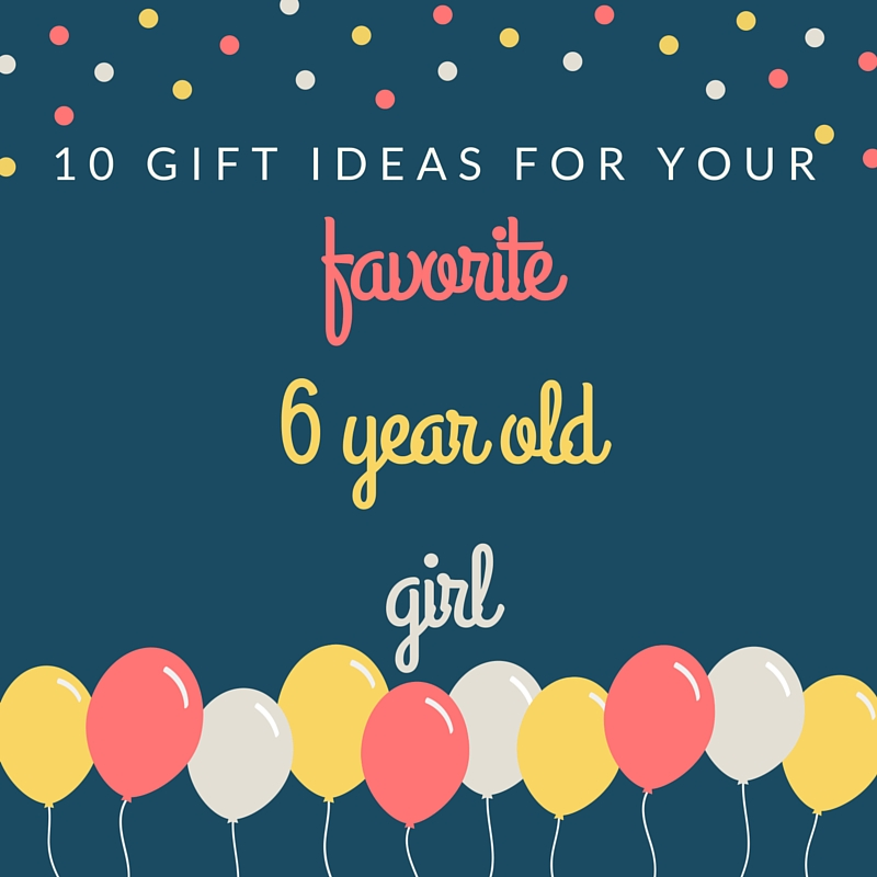 Embracing Grace And Glitter: 10 Gift Ideas For A 6 Year