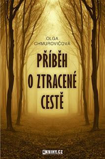 Příběh o ztracené cestě (Olga Chmurovičová, nakladatelství Kknihy)
