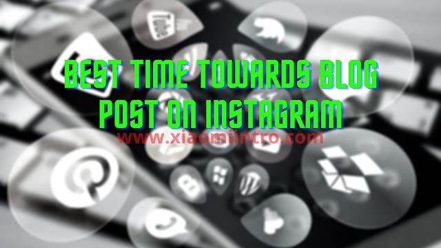 The Best Time Towards Blog post On Instagram Revealed