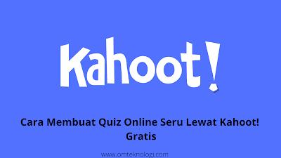 Cara Membuat Quiz Online Seru dengan Kahoot! Gratis