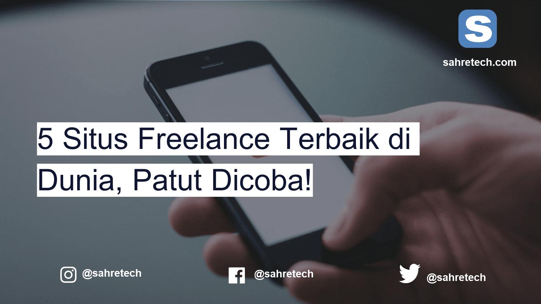 5 Situs Freelance Terbaik di Dunia, Patut Dicoba!