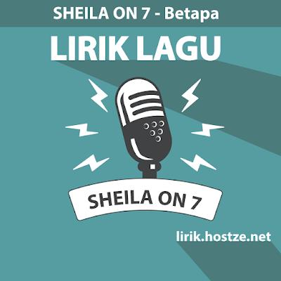 Lirik Lagu Betapa - Sheila On 7 - Lirik lagu indonesia