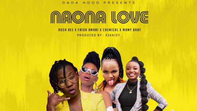 Dada Hood Ft. Rosa Ree, Frida Amani, Chemical & Mamy Baby - Naona Love