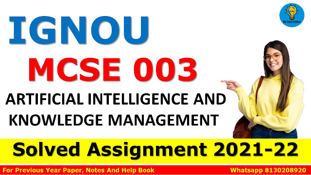 MCSE 003 ARTIFICIAL INTELLIGENCE AND KNOWLEDGE MANAGEMENT Solved Assignment 2021-22