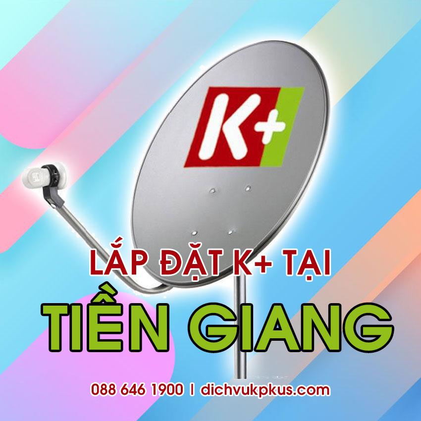 Lắp đặt K+ tại Tiền Giang - Liên hệ tổng đài K+ Tiền Giang 088 646 1900
