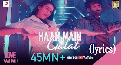 haan me galat lyrics - Love aaj kal Song