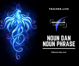 Noun dan Noun Phrase