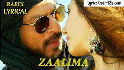 Zaalima Lyrics - Raees | Arijit Singh & Harsdeep Kaur