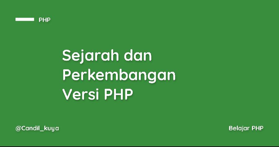 Sejarah PHP dan Perkembangan Versi PHP